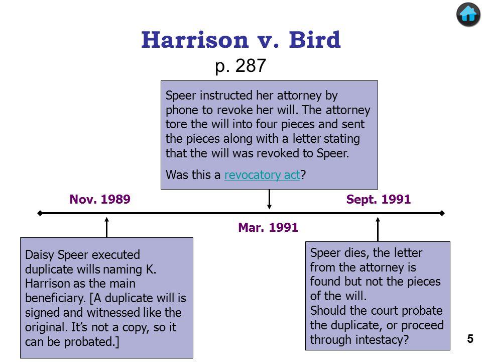 Harrison v. Bird Nov. 1989 Mar. 1991 Sept. 1991 Daisy Speer executed duplicate wills naming K.