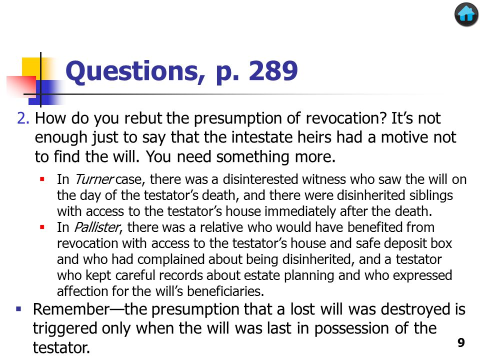 Questions, p. 289 9 2.How do you rebut the presumption of revocation.