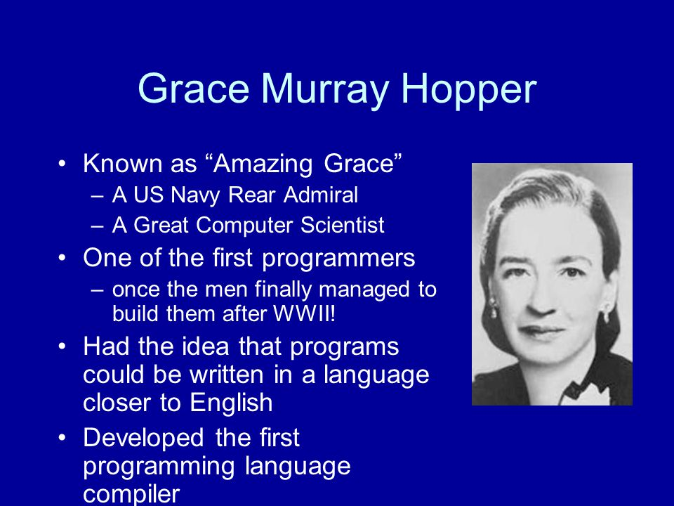 So Ada Lovelace was the original programmer… Let's look at some more early history… Was it all men
