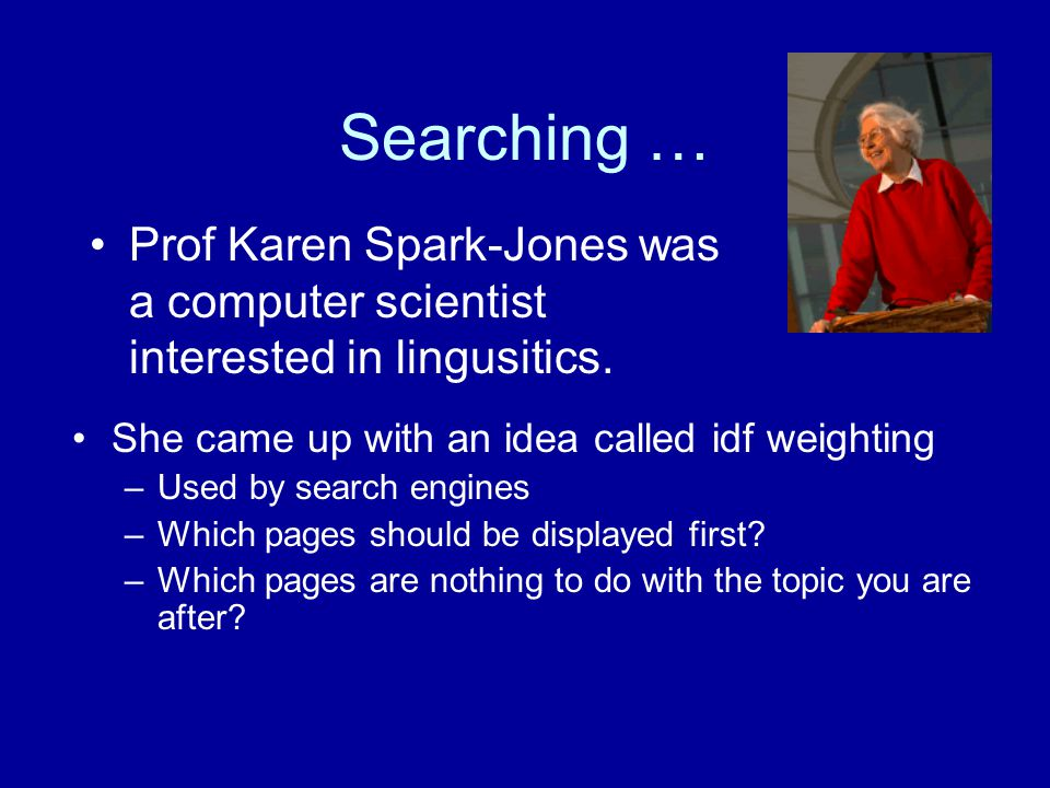 It wasn't Karen Karen Hanne Kerstin Jacquie Fran Ann Kerstin: Social robotics Karen: Search engines