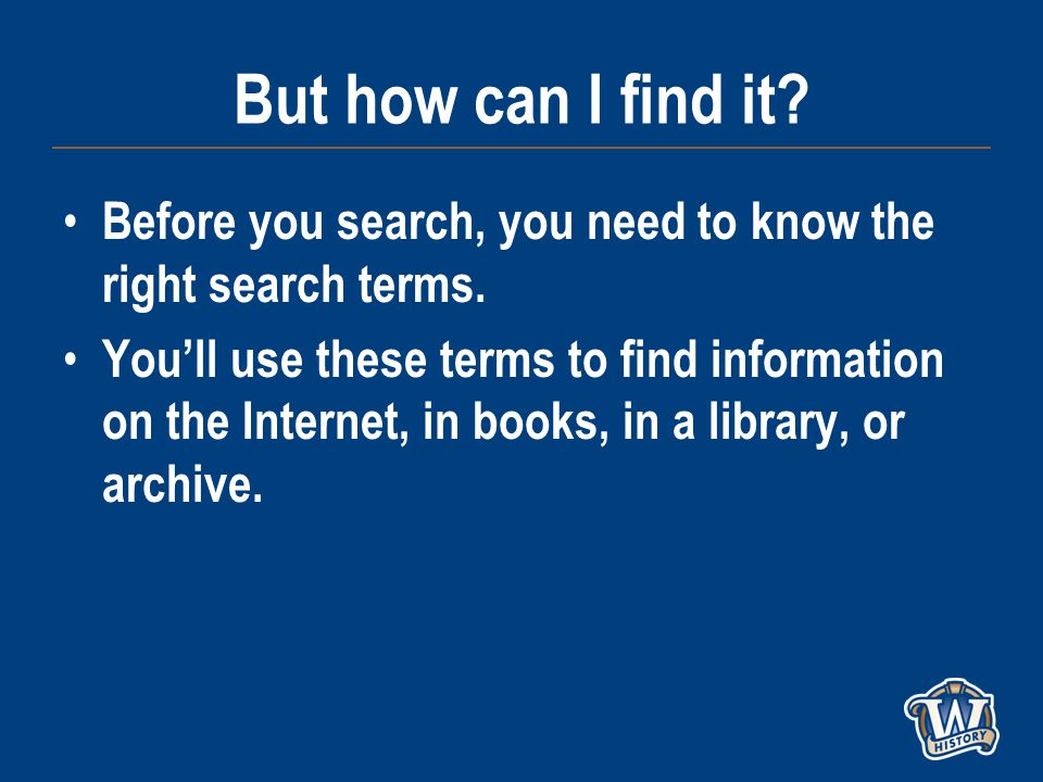 But how can I find it. Before you search, you need to know the right search terms.
