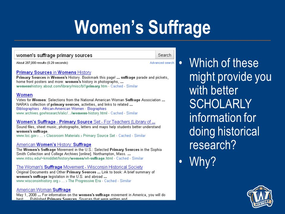 Women's Suffrage Which of these might provide you with better SCHOLARLY information for doing historical research.