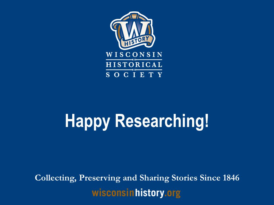 Happy Researching! Collecting, Preserving and Sharing Stories Since 1846