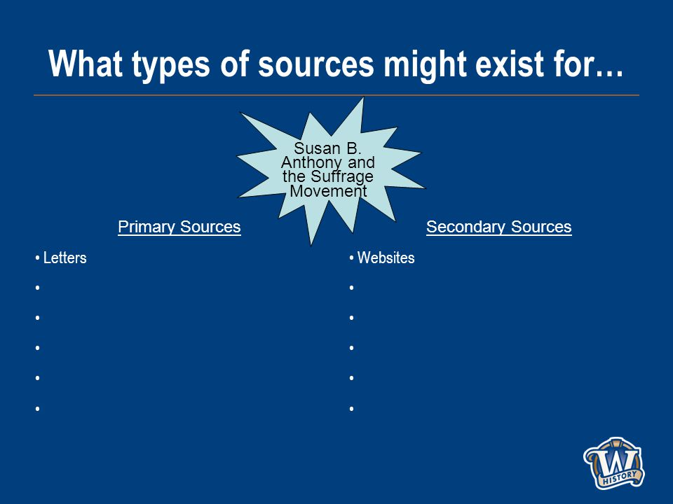 What types of sources might exist for… Susan B.