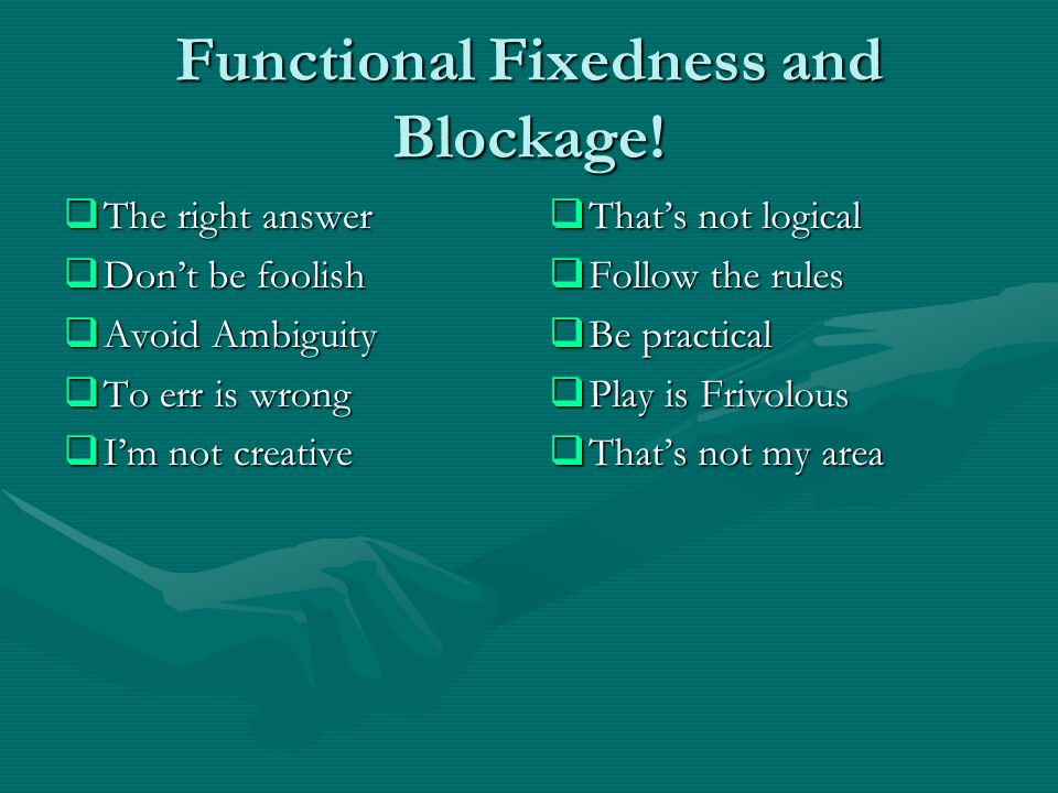 Functional Fixedness and Blockage.