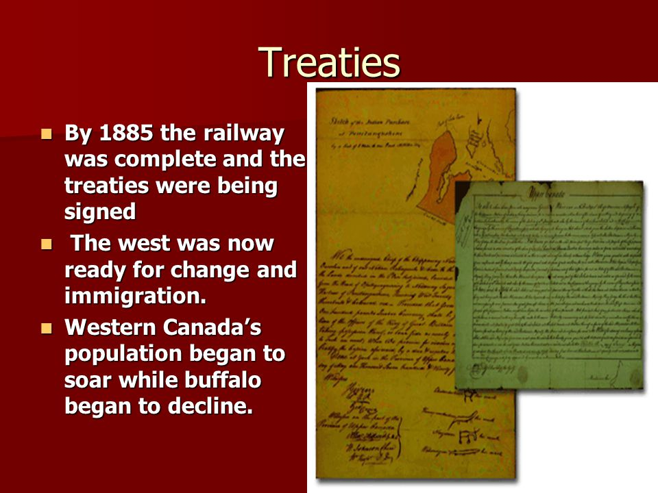 Treaties By 1885 the railway was complete and the treaties were being signed By 1885 the railway was complete and the treaties were being signed The w