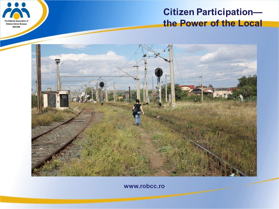 10 www.robcc.ro Citizen Participation— the Power of the Local