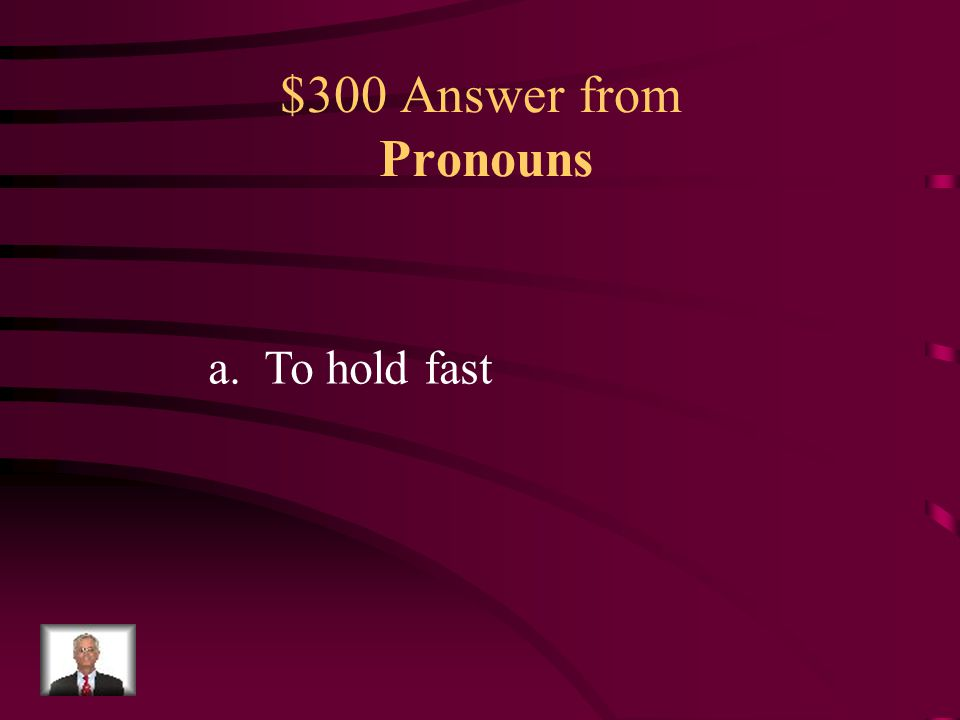 $300 Question from Pronouns What is the meaning of the original word for hesitate? a.To hold fast b.waver c.to be reluctant d.to falter hes·i·tate (hě