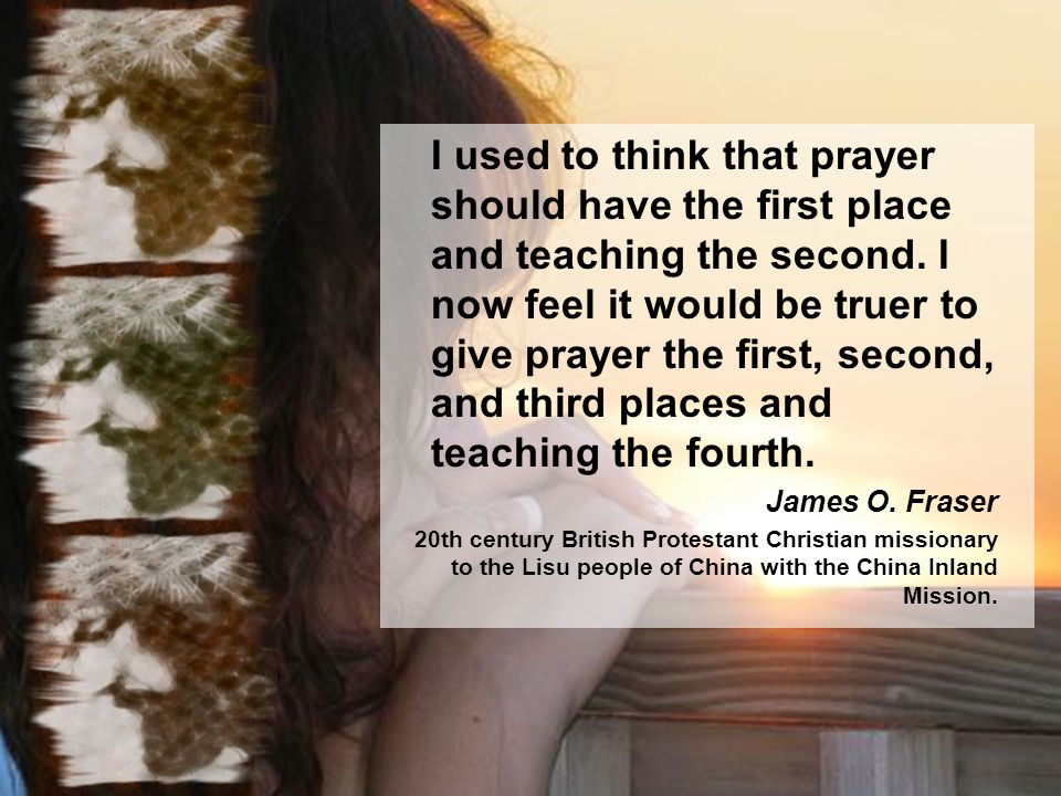 I used to think that prayer should have the first place and teaching the second.