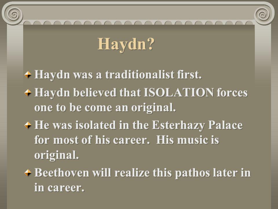 Haydn. Haydn was a traditionalist first.