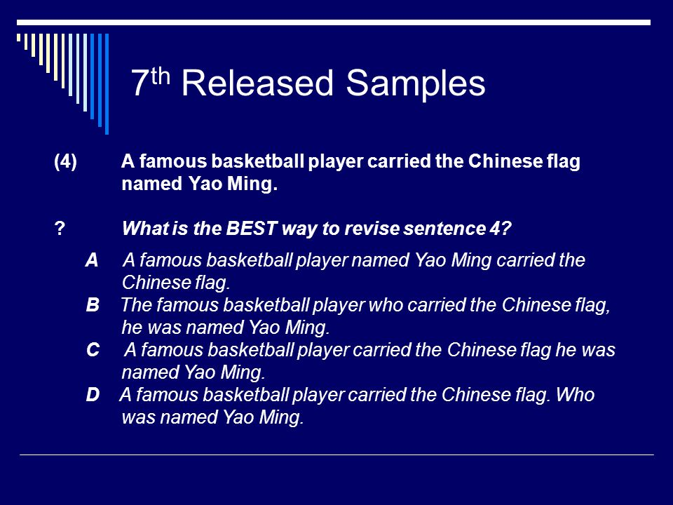 7 th Released Samples (4) A famous basketball player carried the Chinese flag named Yao Ming.