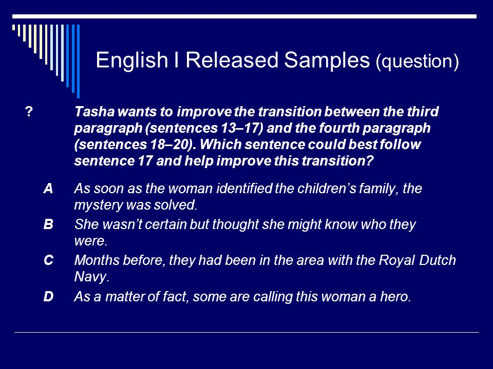 English I Released Samples (question) ?Tasha wants to improve the transition between the third paragraph (sentences 13–17) and the fourth paragraph (sentences 18–20).