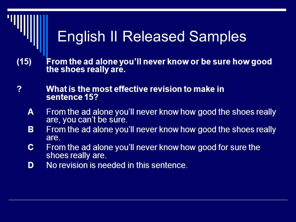 English II Released Samples (15) From the ad alone you'll never know or be sure how good the shoes really are.