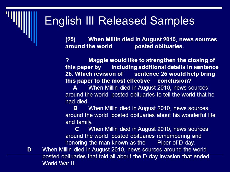 English III Released Samples (25) When Millin died in August 2010, news sources around the world posted obituaries.