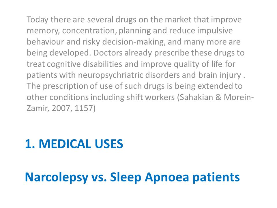 1. MEDICAL USES Narcolepsy vs.