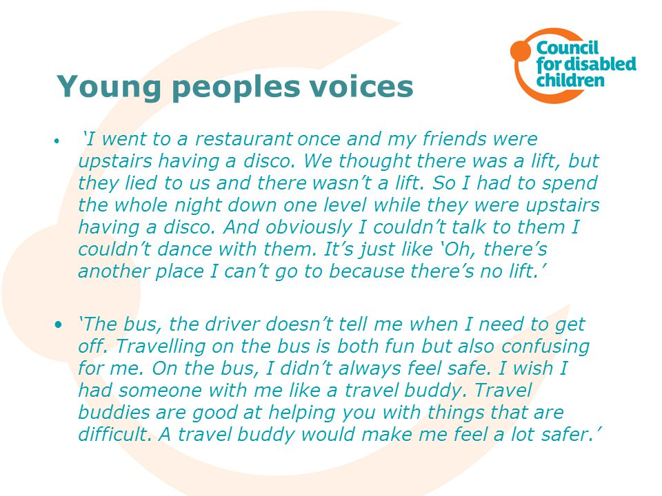 Young peoples voices 'I went to a restaurant once and my friends were upstairs having a disco.