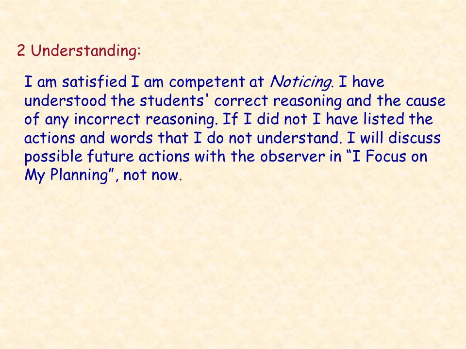 2 Understanding: I am satisfied I am competent at Noticing.