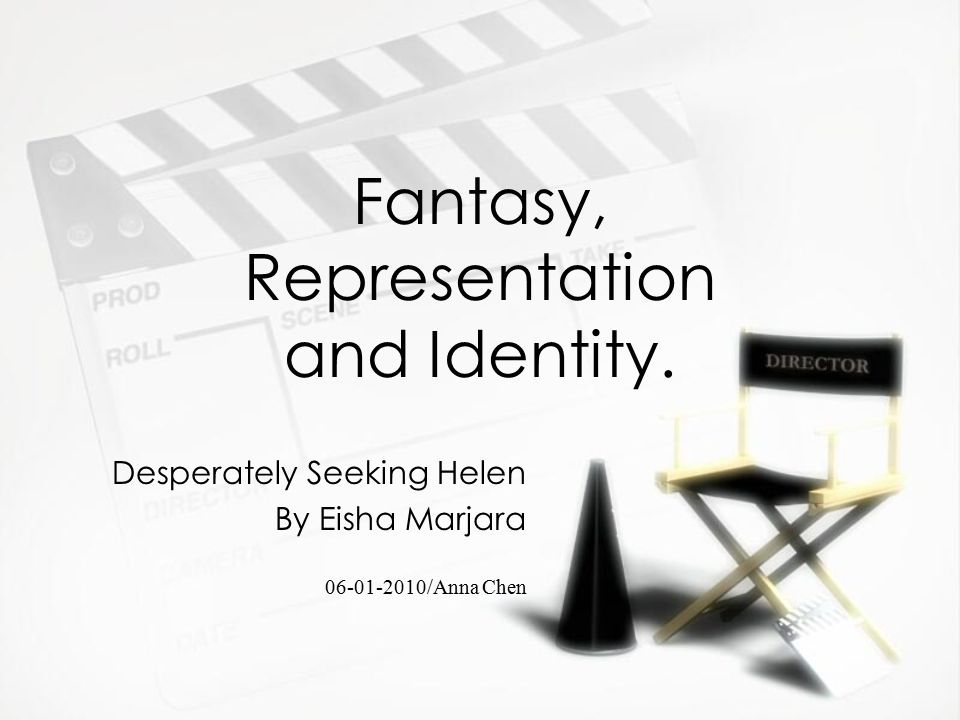 Fantasy, Representation and Identity.