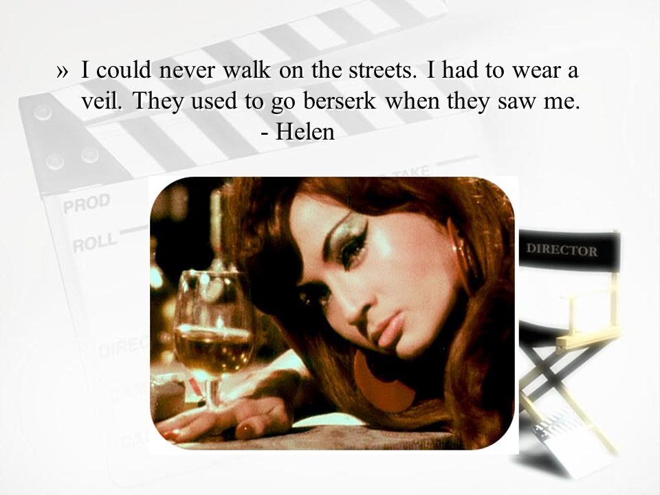 »I could never walk on the streets. I had to wear a veil.
