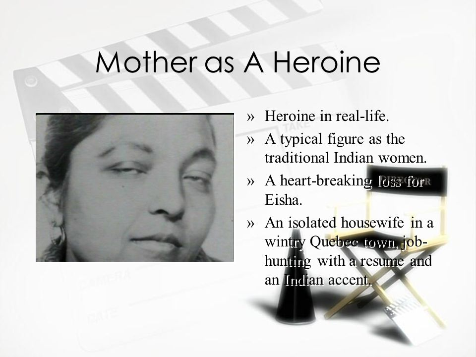Mother as A Heroine »Heroine in real-life. »A typical figure as the traditional Indian women.