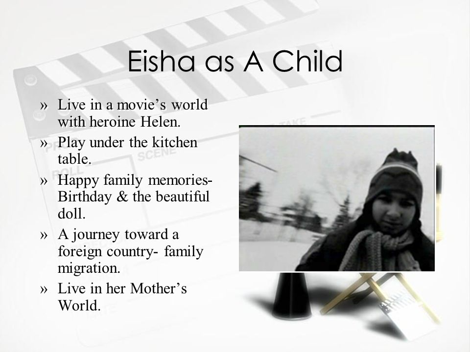 Eisha as A Child »Live in a movie's world with heroine Helen.