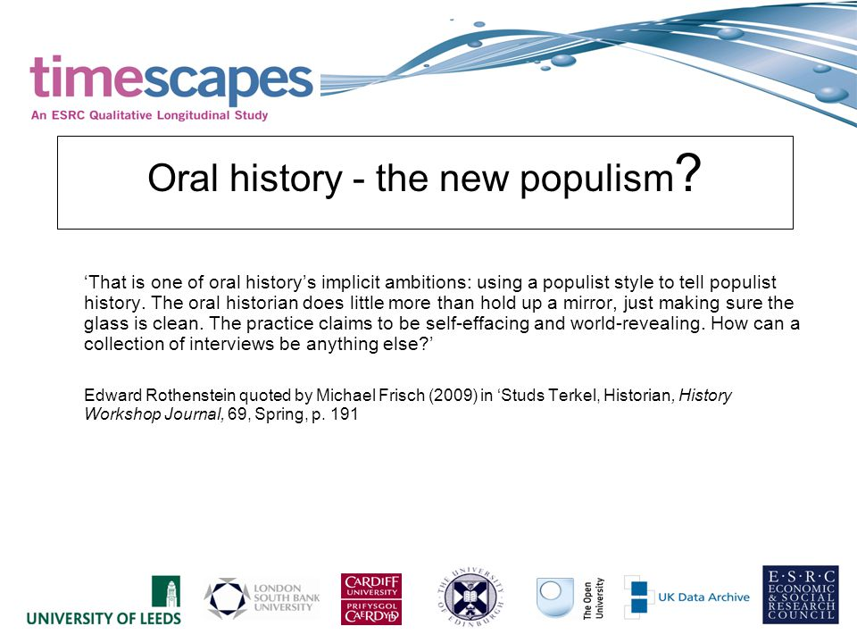 Oral history - the new populism .