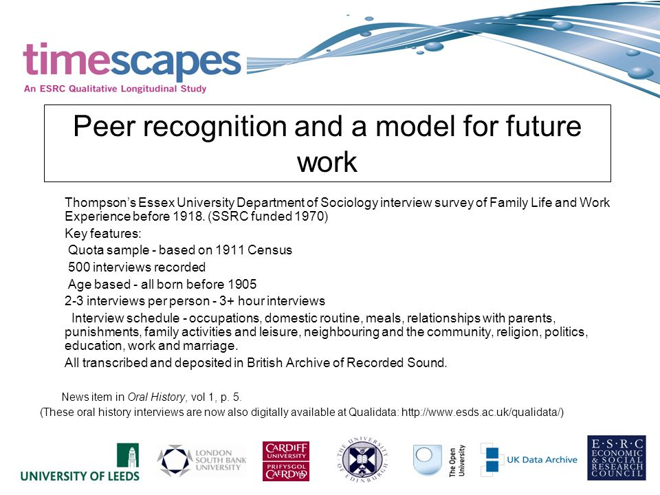 Peer recognition and a model for future work Thompson's Essex University Department of Sociology interview survey of Family Life and Work Experience before 1918.