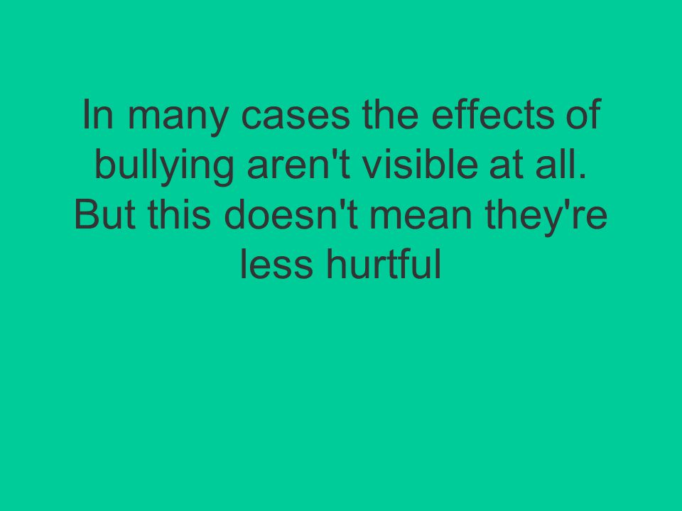 Most people who bully have been bullied themselves