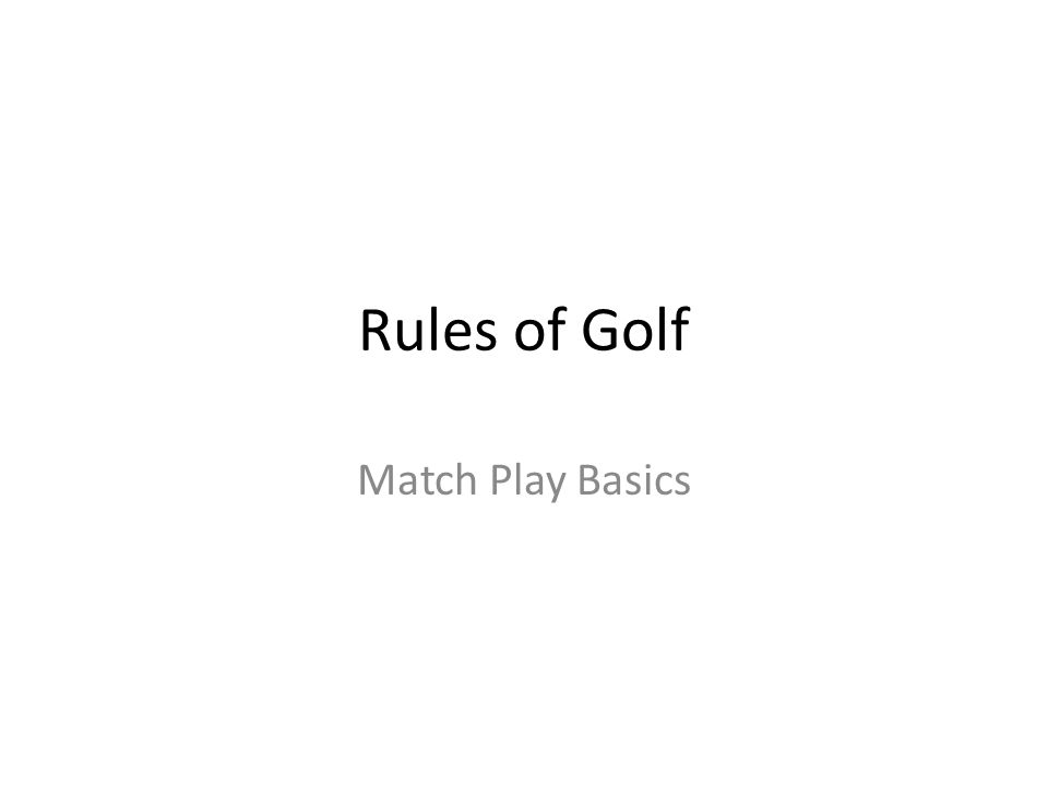 Rules of Golf Match Play Basics