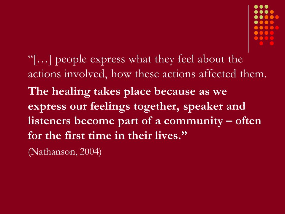[…] people express what they feel about the actions involved, how these actions affected them.