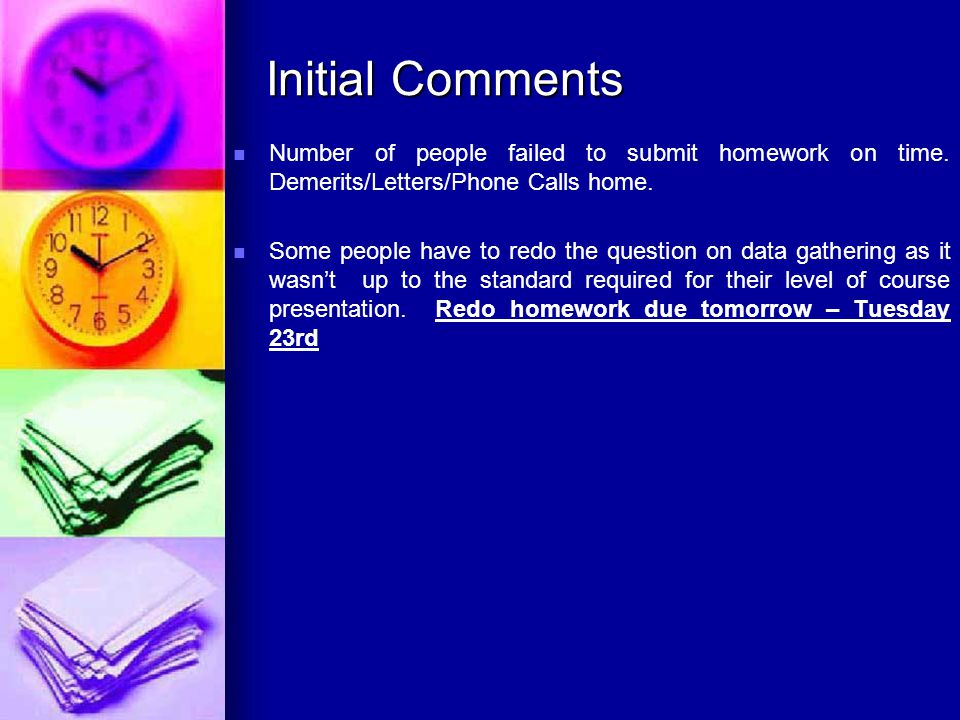 Initial Comments Number of people failed to submit homework on time.