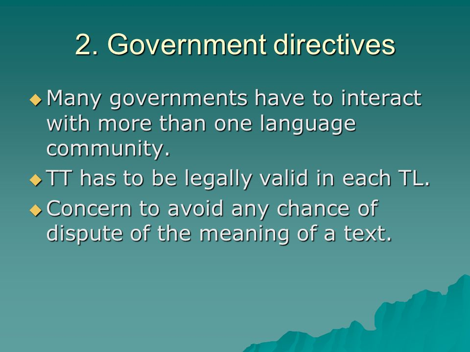 2. Government directives  Many governments have to interact with more than one language community.