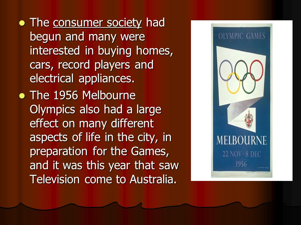 The consumer society had begun and many were interested in buying homes, cars, record players and electrical appliances. The consumer society had begu