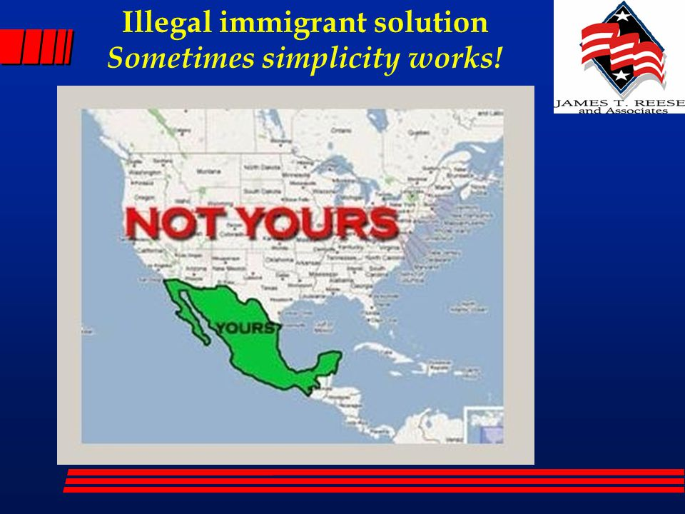 Illegal immigrant solution Sometimes simplicity works!