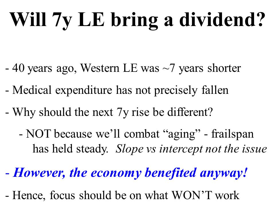 LD's key vulnerability - yes, modest LE sounds realistic - yes, modest LE sounds un-scary BUT - maybe not un-scary enough - hard questions will precede money - won't this just fuel the LE fire? - what happened to 'aging not a disease'?
