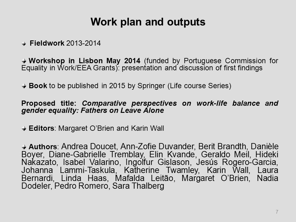 Work plan and outputs Fieldwork 2013-2014 Workshop in Lisbon May 2014 (funded by Portuguese Commission for Equality in Work/EEA Grants): presentation