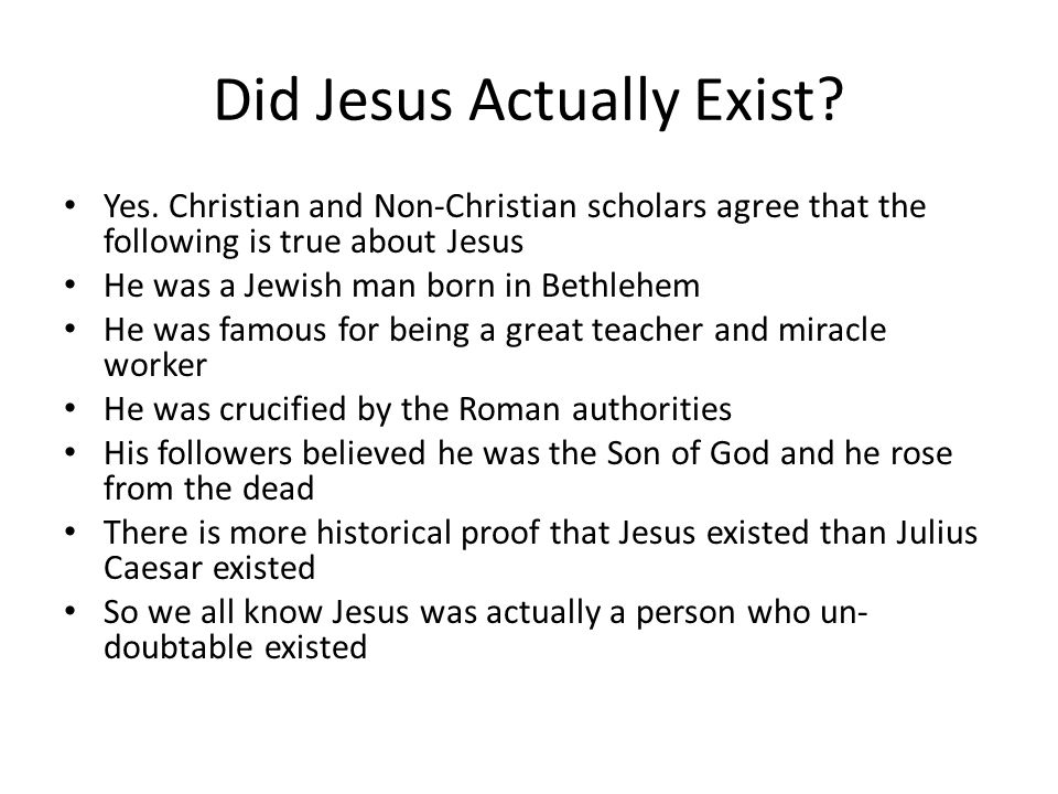 Did Jesus Actually Exist. Yes.