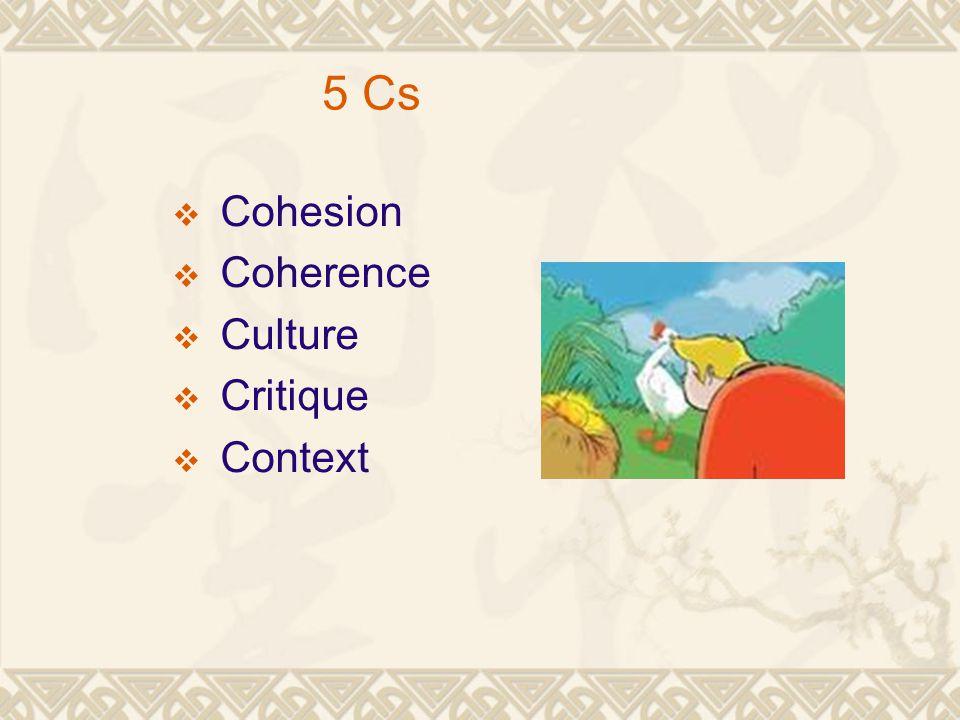  Cohesion  Coherence  Culture  Critique  Context 5 Cs