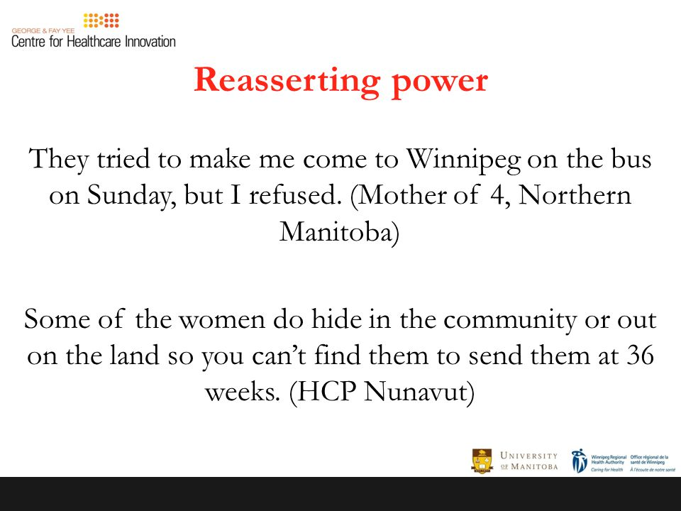Reasserting power They tried to make me come to Winnipeg on the bus on Sunday, but I refused.