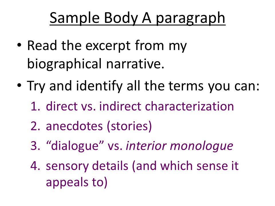 Sample Body A paragraph Read the excerpt from my biographical narrative.