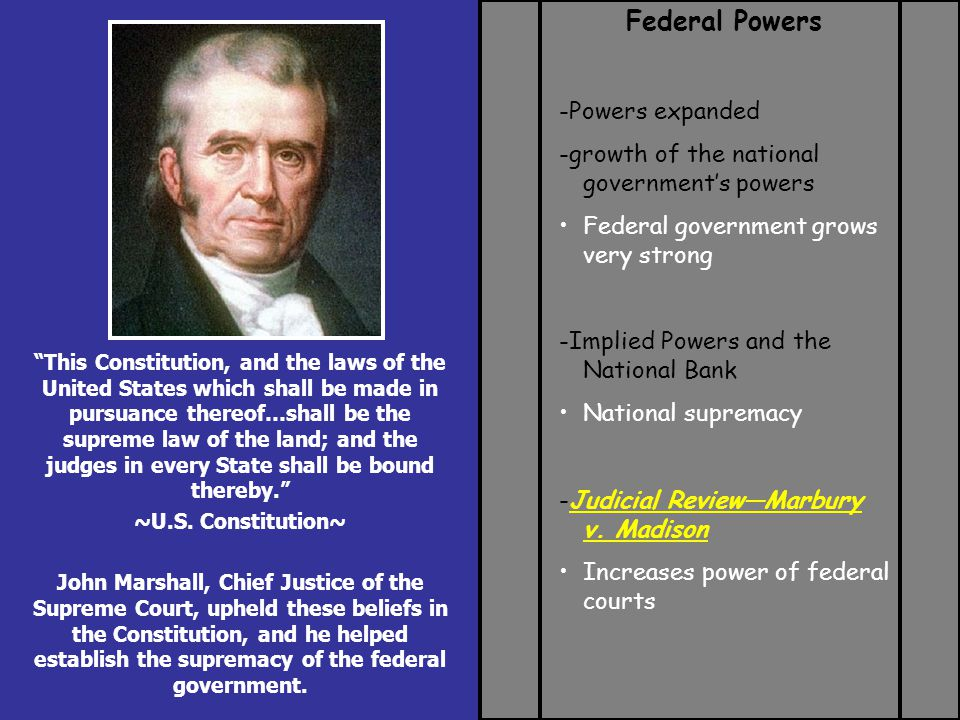 Federal Powers -Implied Powers and National Supremacy confirmed -McCulloch v.