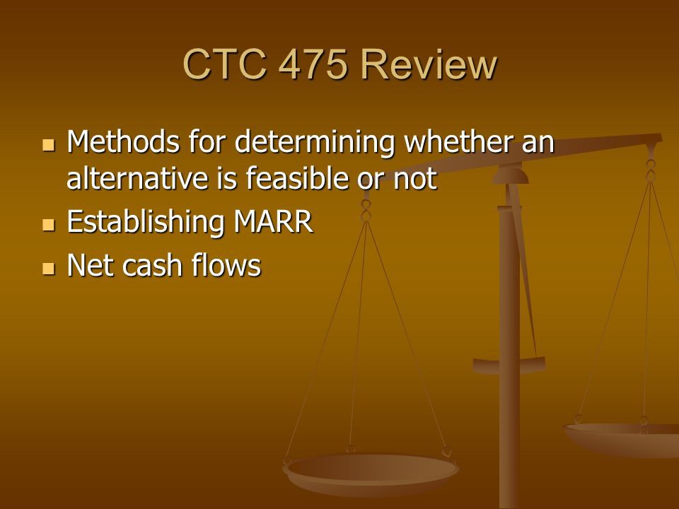 CTC 475 Review Methods for determining whether an alternative is feasible or not Methods for determining whether an alternative is feasible or not Est