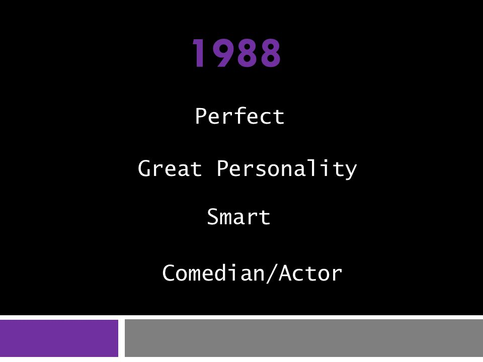 Perfect Great Personality Smart Comedian/Actor 1988