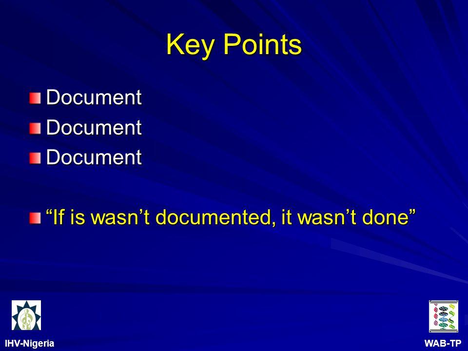 IHV-Nigeria WAB-TP Key Points DocumentDocumentDocument If is wasn't documented, it wasn't done