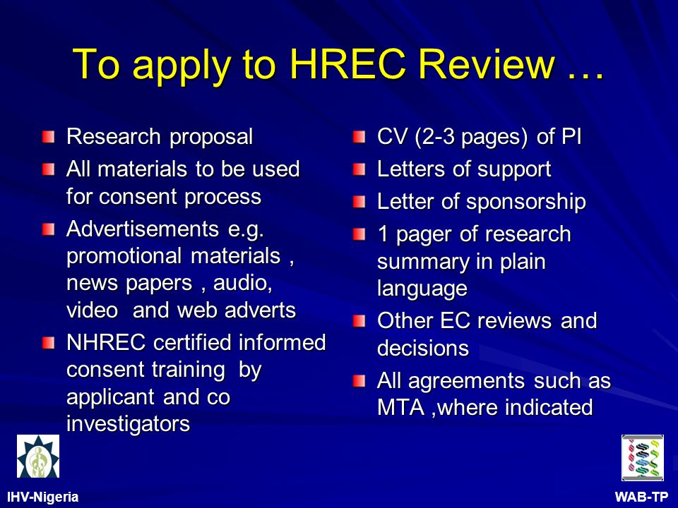 IHV-Nigeria WAB-TP To apply to HREC Review … Research proposal All materials to be used for consent process Advertisements e.g.