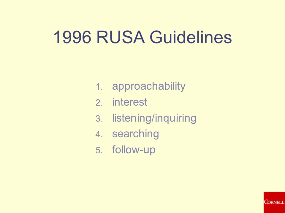 1996 RUSA Guidelines 1. approachability 2. interest 3.