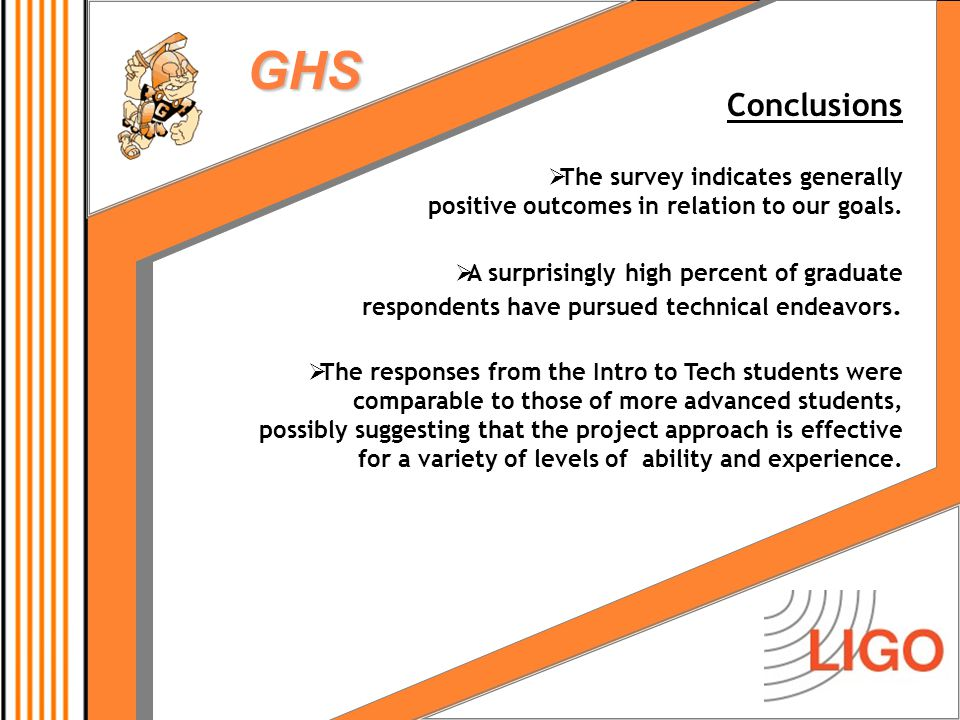 GHS Conclusions  The survey indicates generally positive outcomes in relation to our goals.