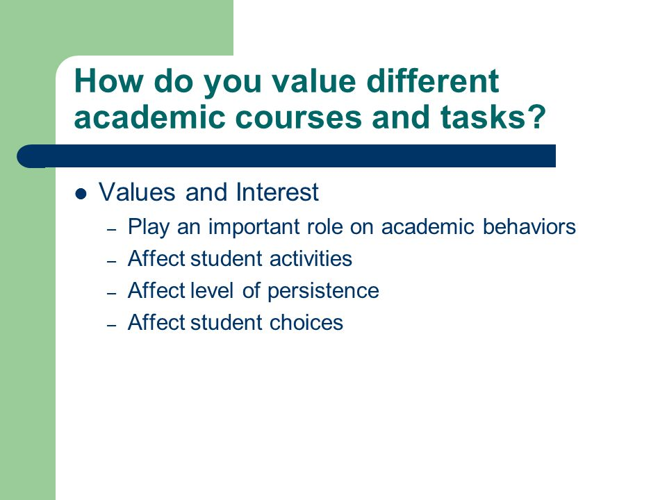 How do you value different academic courses and tasks.