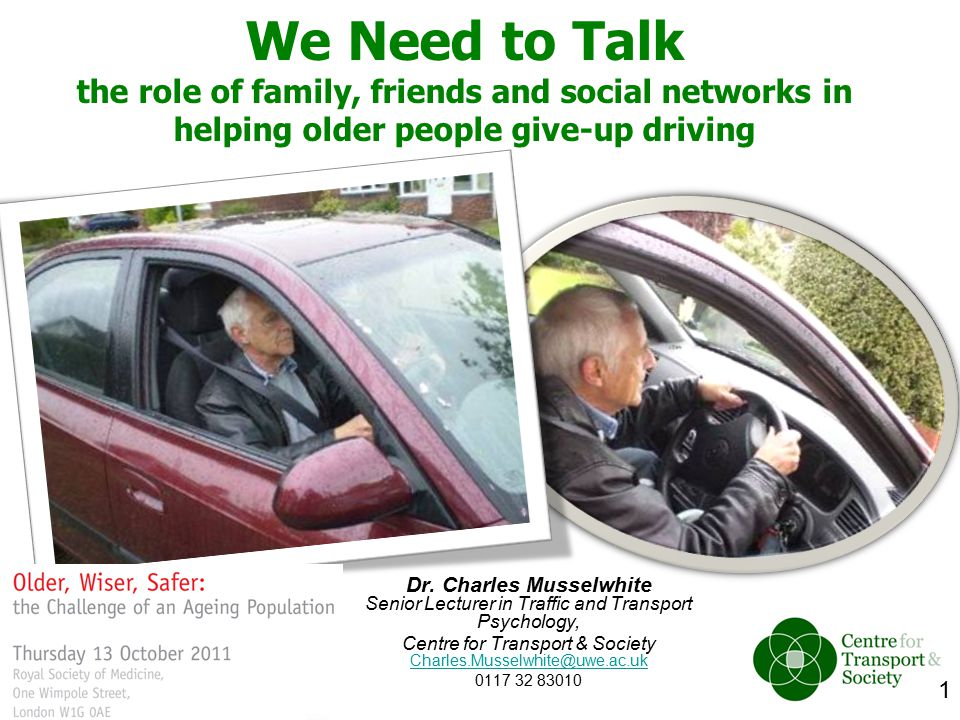1 We Need to Talk the role of family, friends and social networks in helping older people give-up driving Dr.