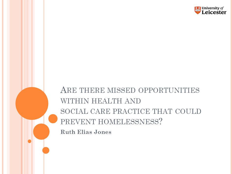 A RE THERE MISSED OPPORTUNITIES WITHIN HEALTH AND SOCIAL CARE PRACTICE THAT COULD PREVENT HOMELESSNESS .